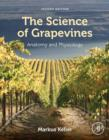 The Science of Grapevines : Anatomy and Physiology - eBook