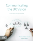Communicating the UX Vision : 13 Anti-Patterns That Block Good Ideas - Book