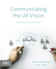 Communicating the UX Vision : 13 Anti-Patterns That Block Good Ideas - eBook