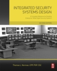 Integrated Security Systems Design : A Complete Reference for Building Enterprise-Wide Digital Security Systems - Book