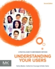 Understanding Your Users : A Practical Guide to User Research Methods - Book