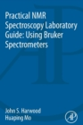 Practical NMR Spectroscopy Laboratory Guide: Using Bruker Spectrometers - Book