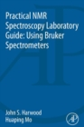 Practical NMR Spectroscopy Laboratory Guide: Using Bruker Spectrometers - eBook