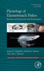 Physiology of Elasmobranch Fishes: Structure and Interaction with Environment : Volume 34A - Book
