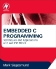 Embedded C Programming : Techniques and Applications of C and PIC MCUS - Book