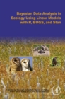 Bayesian Data Analysis in Ecology Using Linear Models with R, BUGS, and Stan - Book