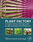 Plant Factory : An Indoor Vertical Farming System for Efficient Quality Food Production - eBook