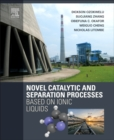 Novel Catalytic and Separation Processes Based on Ionic Liquids - Book