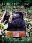 Gorilla Pathology and Health : With a Catalogue of Preserved Materials - eBook