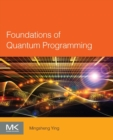 Foundations of Quantum Programming - Book