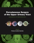 Percutaneous Surgery of the Upper Urinary Tract : Handbook of Endourology - Book