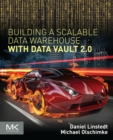 Building a Scalable Data Warehouse with Data Vault 2.0 - eBook