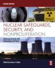 Nuclear Safeguards, Security, and Nonproliferation : Achieving Security with Technology and Policy - eBook