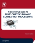 The Definitive Guide to ARM (R) Cortex (R)-M0 and Cortex-M0+ Processors - Book