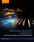 Windows Registry Forensics : Advanced Digital Forensic Analysis of the Windows Registry - Book
