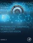 Probabilistic Graphical Models for Computer Vision. - Book