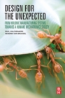 Design for the Unexpected : From Holonic Manufacturing Systems towards a Humane Mechatronics Society - eBook