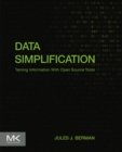 Data Simplification : Taming Information With Open Source Tools - eBook