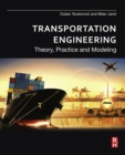 Transportation Engineering : Theory, Practice and Modeling - eBook