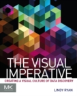 The Visual Imperative : Creating a Visual Culture of Data Discovery - eBook