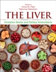 The Liver : Oxidative Stress and Dietary Antioxidants - Book