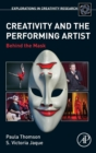 Creativity and the Performing Artist : Behind the Mask - Book