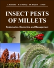 Insect Pests of Millets : Systematics, Bionomics, and Management - Book