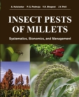 Insect Pests of Millets : Systematics, Bionomics, and Management - eBook