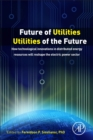 Future of Utilities - Utilities of the Future : How Technological Innovations in Distributed Energy Resources Will Reshape the Electric Power Sector - eBook