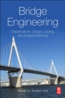 Bridge Engineering : Classifications, Design Loading, and Analysis Methods - Book