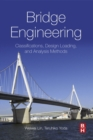 Bridge Engineering : Classifications, Design Loading, and Analysis Methods - eBook