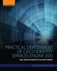 Practical Deployment of Cisco Identity Services Engine (ISE) : Real-World Examples of AAA Deployments - Book