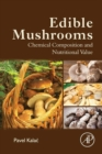 Edible Mushrooms : Chemical Composition and Nutritional Value - eBook