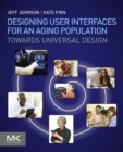Designing User Interfaces for an Aging Population : Towards Universal Design - eBook
