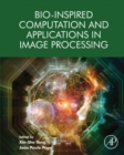 Bio-Inspired Computation and Applications in Image Processing - eBook