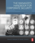 The Manager's Handbook for Corporate Security : Establishing and Managing a Successful Assets Protection Program - eBook