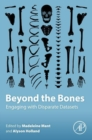 Beyond the Bones : Engaging with Disparate Datasets - eBook