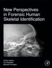 New Perspectives in Forensic Human Skeletal Identification - Book