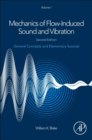 Mechanics of Flow-Induced Sound and Vibration, Volume 1 : General Concepts and Elementary Sources - Book