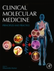 Clinical Molecular Medicine : Principles and Practice - Book