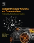 Intelligent Vehicular Networks and Communications : Fundamentals, Architectures and Solutions - eBook