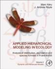 Applied Hierarchical Modeling in Ecology: Analysis of Distribution, Abundance and Species Richness in R and BUGS : Volume 2: Dynamic and Advanced Models - Book
