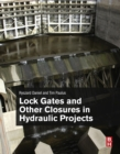 Lock Gates and Other Closures in Hydraulic Projects - eBook