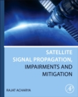 Satellite Signal Propagation, Impairments and Mitigation - Book