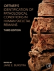 Ortner's Identification of Pathological Conditions in Human Skeletal Remains - Book