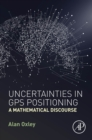 Uncertainties in GPS Positioning : A Mathematical Discourse - eBook