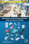 Optimization of Manufacturing Systems Using the Internet of Things - eBook