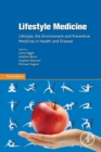 Lifestyle Medicine : Lifestyle, the Environment and Preventive Medicine in Health and Disease - Book