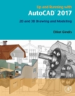 Up and Running with AutoCAD 2017 : 2D and 3D Drawing and Modeling - eBook