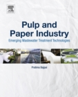 Pulp and Paper Industry : Emerging Waste Water Treatment Technologies - eBook